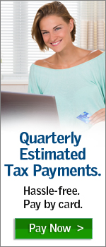 Quarterly Estimated Tax Payments. Hassle-free. Pay by card.